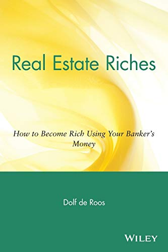 9780471711803: Real Estate Riches: How to Become Rich Using Your Banker's Money