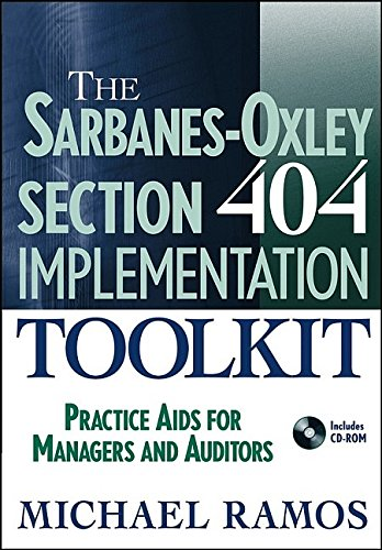 9780471712251: The Sarbanes-Oxley Section 404 Implementation Toolkit : Practice Aids for Managers and Auditors