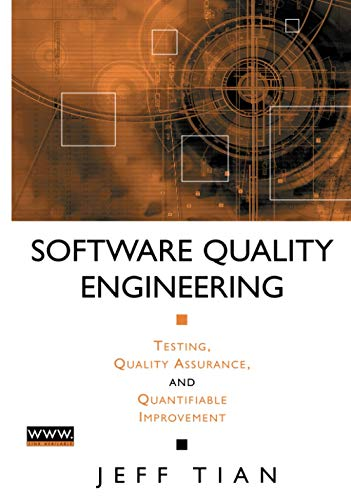 Software Quality Engineering: Testing, Quality Assurance, and: Tian, Jeff