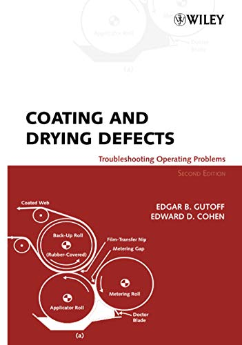 9780471713685: Coating and Drying Defects: Troubleshooting Operating Problems (Society of Plastics Engineers Monographs)