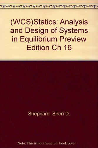 9780471715139: (WCS)Statics: Analysis and Design of Systems in Equilibrium Preview Edition Ch 16