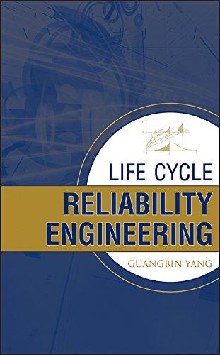 Life Cycle Reliability Engineering: Yang, Guang