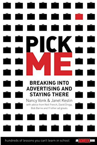 9780471715573: Pick Me : Breaking Into Advertising and Staying There