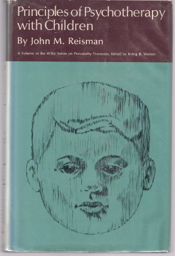 Principles of Psychotherapy with Children: Reisman, John M.
