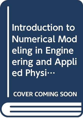 9780471715740: Introduction to Numerical Modeling in Engineering and Applied Physics