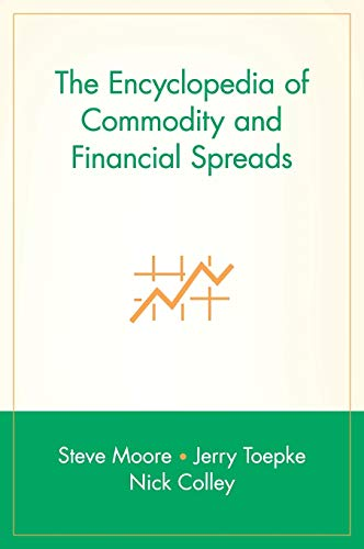 9780471716006: The Encyclopedia of Commodity and Financial Spreads (Wiley Trading)