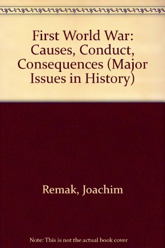 9780471716358: First World War: Causes, Conduct, Consequences (Major Issues in History)