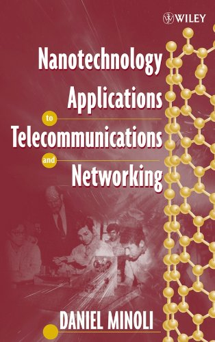 9780471716396: Nanotechnology Applications to Telecommunications and Networking