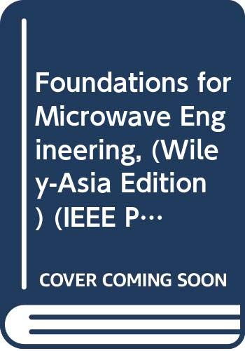 9780471716631: Foundations for Microwave Engineering, (Wiley-Asia Edition) (IEEE Press Series on Electromagnetic Wave Theory)