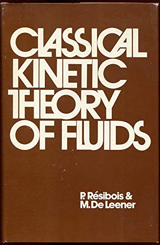 Classical Kinetic Theory of Fluids: Pierre Resibois