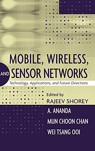 Mobile, Wireless, and Sensor Networks: Technology, Applications,: Shorey, Rajeev