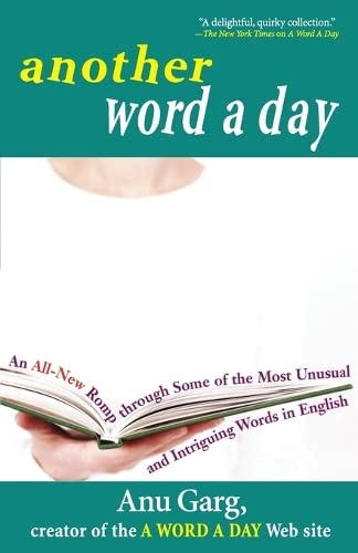 9780471718451: Another Word A Day: An All-New Romp Through Some of the Most Unusual and Intriguing Words in English