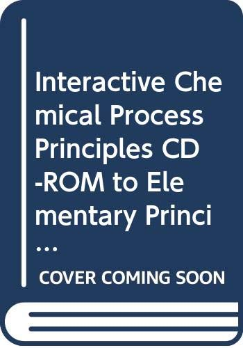 9780471718772: Interactive Chemical Process Principles CD-ROM to Elementary Principles of Chemical Processes, 3e 2005 Integrated Media and Study Tools Edition
