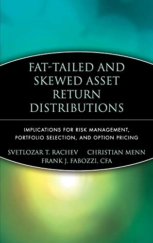 9780471718864: Fat-Tailed and Skewed Asset Return Distributions : Implications for Risk Management, Portfolio Selection, and Option Pricing