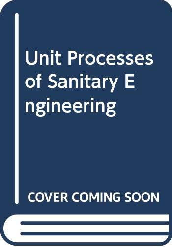 9780471719229: Unit Processes of Sanitary Engineering