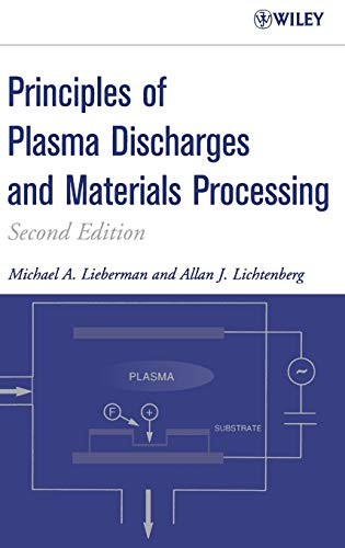 9780471720010: Principles Of Plasma Discharges and Materials Processing