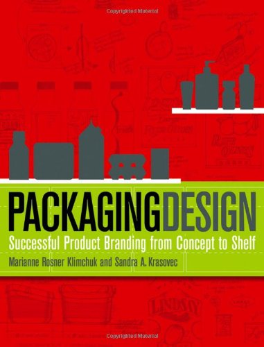 PACKAGING DESIGN: SUCCESSFUL PRODUCT BRANDING FROM CONCEPT TO SHELF