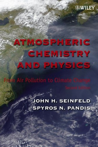 Atmospheric Chemistry and Physics: From Air Pollution to Climate Change: John H. Seinfeld, Spyros N...