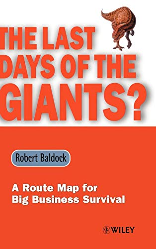 The Last Days of the Giants?: A Route Map for Big Business Survival (Hardback): Robert Baldock