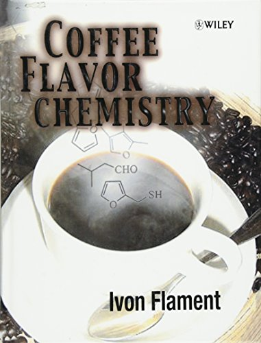 Coffee Flavor Chemistry (Hardback): Ivon Flament