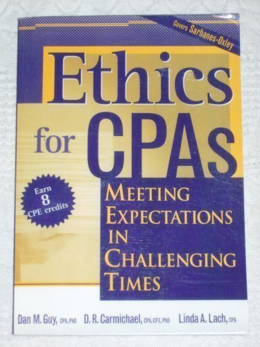 Ethics for CPAs , Meeting Expectations In Challenging Times: Dan M. Guy