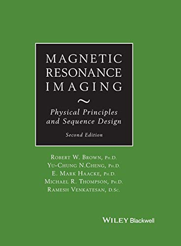 9780471720850: Magnetic Resonance Imaging: Physical Principles and Sequence Design