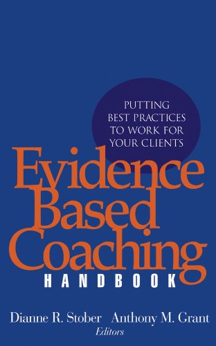 9780471720867: The Evidence Based Coaching Handbook: Putting Best Practices to Work for Your Clients