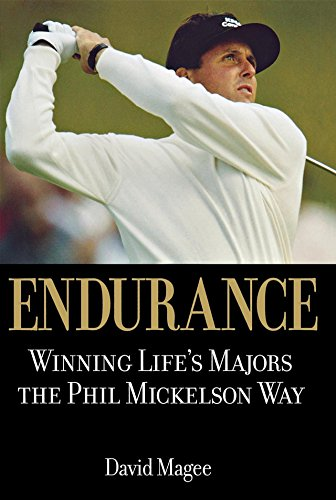 9780471720874: Endurance: Winning Life's Majors the Phil Mickelson Way