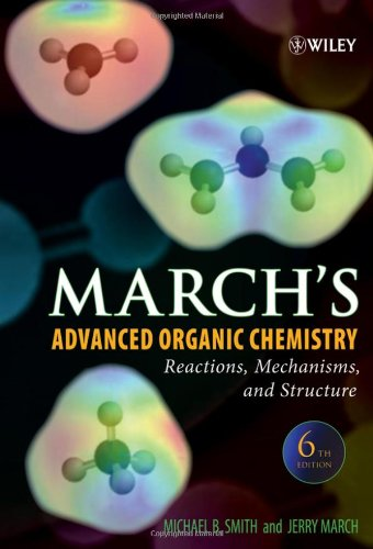 9780471720911: March's Advanced Organic Chemistry: Reactions, Mechanisms, and Structure