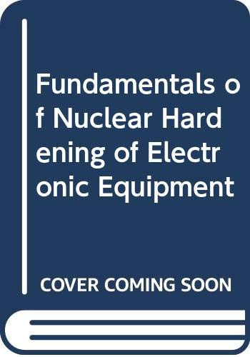 9780471721000: Fundamentals of nuclear hardening of electronic equipment
