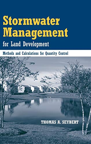 9780471721772: Stormwater Management for Land Development: Methods and Calculations for Quantity Control