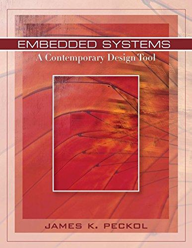 Embedded Systems: A Contemporary Design Tool: Peckol, James K.