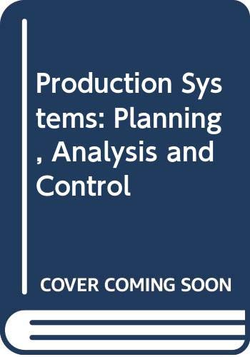 Production Systems: Planning, Analysis and Control (The: James L. Riggs
