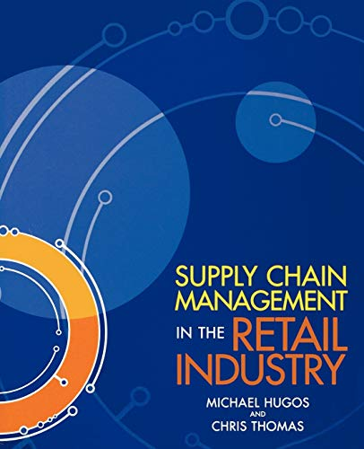 Supply Chain Management in the Retail Industry (0471723193) by Hugos, Michael H.; Thomas, Chris