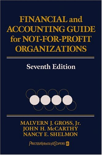 9780471724452: Financial and Accounting Guide for Not-for-Profit Organizations, Seventh Edition