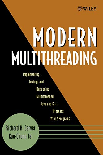9780471725046: Modern Multithreading: Implementing, Testing, and Debugging Multithreaded Java and C++/Pthreads/Win32 Programs