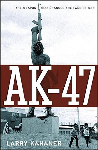 9780471726418: AK-47: The Weapon That Changed the Face of War