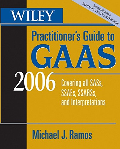 9780471726920: Wiley Practitioner's Guide to GAAS 2006: Covering all SASs, SSAEs, SSARSs, and Interpretations (Wiley Practitioner's Guide to GAAS: Covering All SASs, SSAEs, SSARSs, & Interpretations)