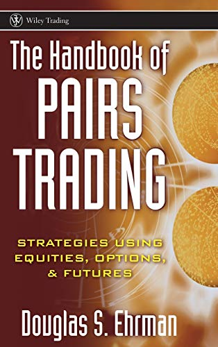 9780471727071: The Handbook of Pairs Trading : Strategies Using Equities, Options, & Futures