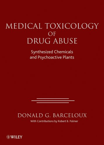 Medical Toxicology of Drug Abuse: Synthesized Chemicals: Barceloux, Donald G.