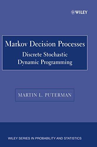 9780471727828: Markov Decision Processes: Discrete Stochastic Dynamic Programming