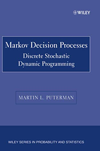 9780471727828: Markov Decision Processes: Discrete Stochastic Dynamic Programming (Wiley Series in Probability and Statistics)
