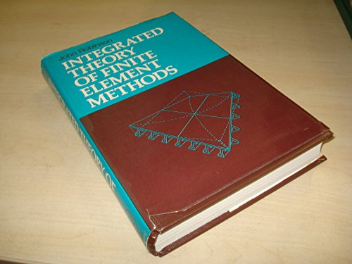 9780471728078: Integrated Theory of Finite Element Methods