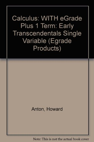 9780471728665: Calculus: WITH eGrade Plus 1 Term: Early Transcendentals Single Variable (Egrade Products)