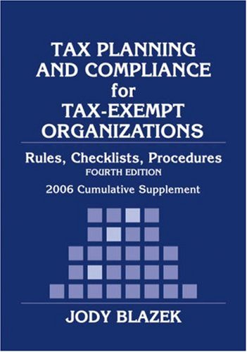 Tax Planning and Compliance for Tax-Exempt Organizations, 2017 Cumulative Supplement (Wiley Nonprofit Authority)