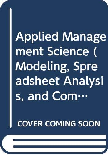 Applied Management Science (Modeling, Spreadsheet Analysis, and: John Lawrence, Jr.;