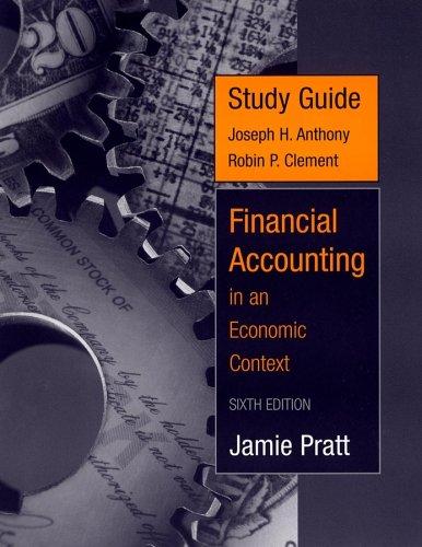 Study Guide to accompany Financial Accounting in: Jamie Pratt