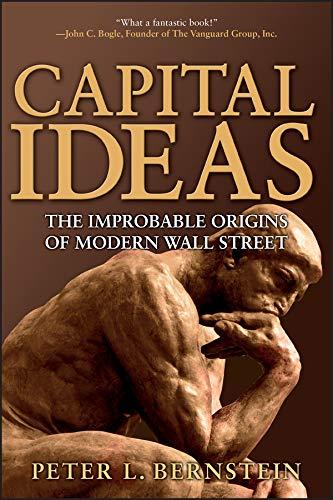 9780471731740: Capital Ideas: The Improbable Origins of Modern Wall Street