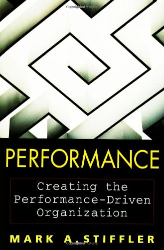 9780471732723: Performance : Creating the Performance-Driven Organization