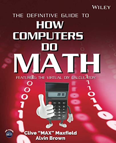 9780471732785: The Definitive Guide to How Computers Do Math: Featuring the Virtual DIY Calculator